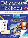 Demarrez l'Hebreu Special Vacances - Cahier de vacances