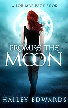 Promise the Moon (Gemini Book 4) by [Hailey Edwards]