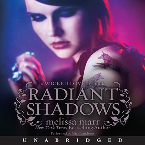 Radiant Shadows     Wicked Lovely, Book 4              By:                                                                                                                                 Melissa Marr                               Narrated by:                                                                                                                                 Nick Landrum                      Length: 9 hrs and 6 mins     232 ratings     Overall 4.2