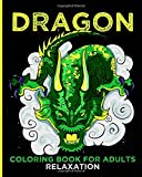 Dragon Coloring Books For Adults Relaxation: Mythical Creatures Coloring Books For Adults. Fantasy Coloring Book Gift for Dragon Lovers. Great Dragon ... Book For Men And Women. Drawing Dragons Book.