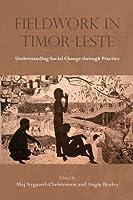 Fieldwork in Timor-Leste: Understanding Social Change Through Practice (Nias Studies in Asian Topics)