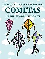 Libros de pintar para niños de 2 años (Cometas): Este libro tiene 40 páginas para colorear con líneas extra gruesas que sirven para reducir la frustración y mejorar la confianza. Este libro ayudará a los niños muy pequeños a desarrollar el control del láp