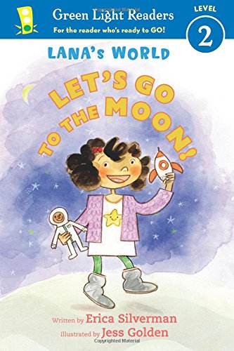 Lana's World: Let's Go to the Moon (Green Light Readers Level 2)