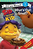 Sid the Science Kid: What's that Smell? (I Can Read! Jim Henson's Sid the Science Kid: Level 1)