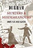 Kiste, J: Durham Murders & Misdemeanours