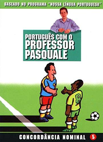 Português Com O Professor Pasquale. Concordancia Nominal - Volume 5