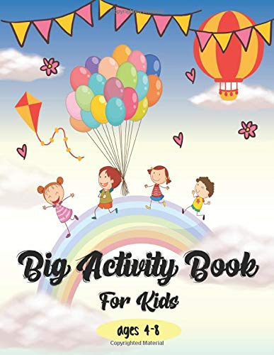Big Activity Book for Kids Ages 4-8: An Activity Book That Brings Joy To Children & Boosts Their Logical Skills. (Mazes, Word Search, Connect the Dots, Picture Puzzles, and More).