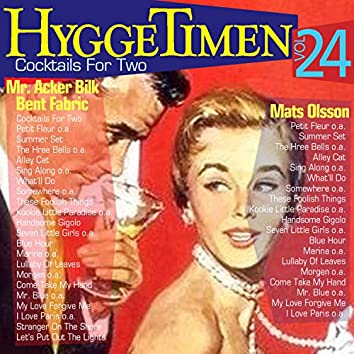 Hyggetimen Vol. 24, Cocktails For Two