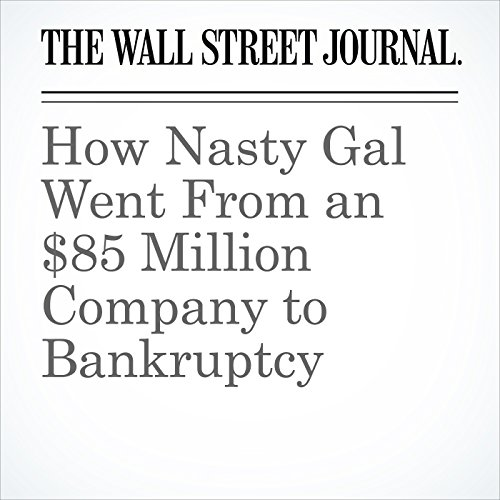 How Nasty Gal Went From an $85 Million Company to Bankruptcy copertina