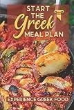 Start The Greek Meal Plan: Experience Greek Food: Guide To Greek Recipes