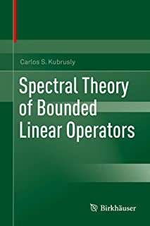 Spectral Theory of Bounded Linear Operators
