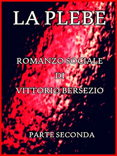 La Plebe, Parte II (of 4): Italian Language (Italian Edition)