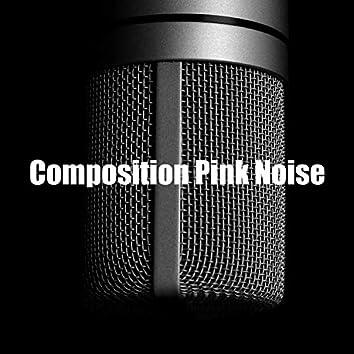 Composition Pink Noise
