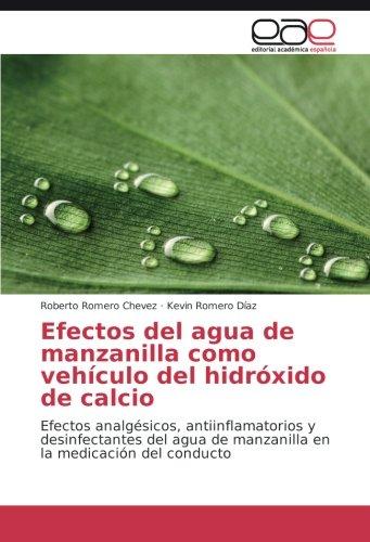 Efectos del agua de manzanilla como vehículo del hidróxido de calcio: Efectos analgésicos, antiinflamatorios y desinfectantes del agua de manzanilla en la medicación del conducto