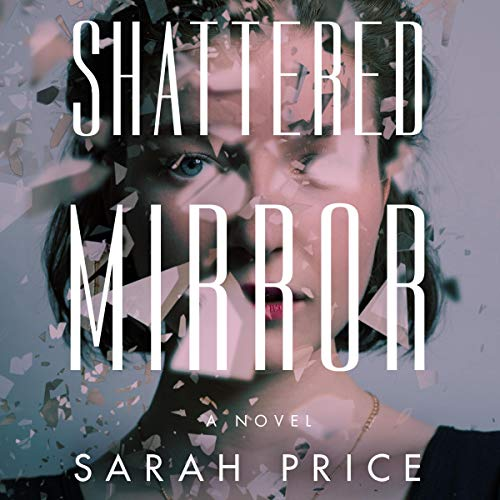 Shattered Mirror Audiobook By Sarah Price cover art