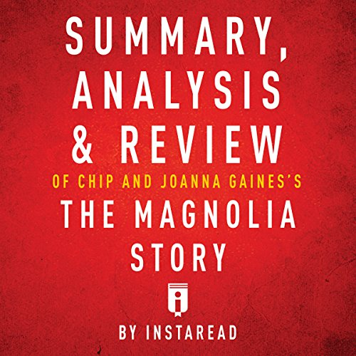 Summary Analysis Review Of Chip And Joanna Gainess The Magnolia