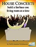 House Concerts: build a fan base one liv...
