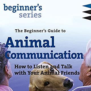 The Beginner's Guide to Animal Communication audiobook cover art