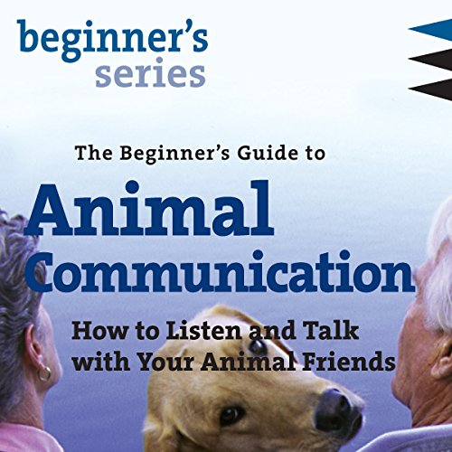 The Beginner's Guide to Animal Communication cover art