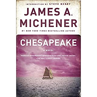 Chesapeake     A Novel              By:                                                                                                                                 James A. Michener                               Narrated by:                                                                                                                                 Larry McKeever                      Length: 50 hrs and 35 mins     538 ratings     Overall 4.5