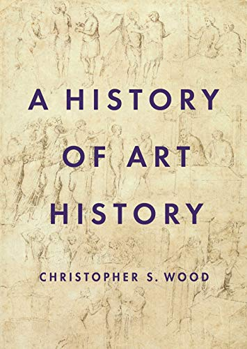 Compare Textbook Prices for A History of Art History  ISBN 9780691156521 by Wood, Christopher S.