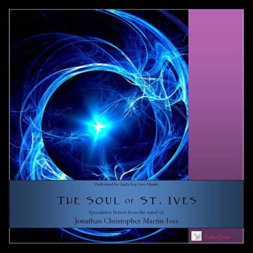 The Soul of St. Ives                   By:                                                                                                                                 Jonathan Christopher Martin-Ives                               Narrated by:                                                                                                                                 Linda Kay Ives-Martin                      Length: 51 mins     1 rating     Overall 5.0