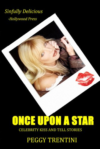 Once Upon a Star - Celebrity kiss and tell stories by [Peggy Trentini]