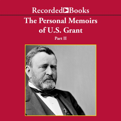 The Personal Memoirs of U.S. Grant, Part 2 audiobook cover art