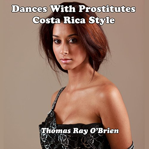 Dances with Prostitutes Costa Rica Style audiobook cover art
