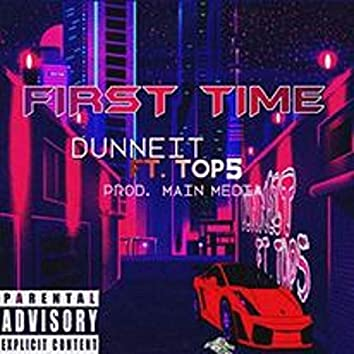 First Time (feat. Top5)