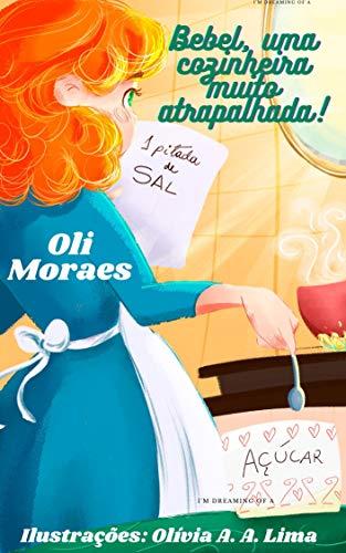 Bebel, uma cozinheira muito atrapalhada! (Portuguese Edition)
