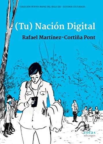 (Tu) Nación Digital: 1 (Nuevos Mapas del Siglo XXI - Estudios Culturales)