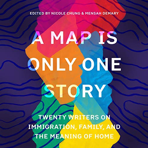 A Map Is Only One Story Audiobook By Nicole Chung - editor, Mensah Demary - editor cover art