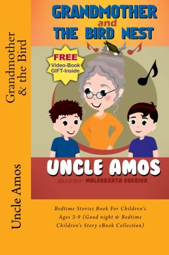 Book: Grandmother and the Bird Nest - Bedtime Stories Book For Children's Ages 3-9 by Uncle Amos