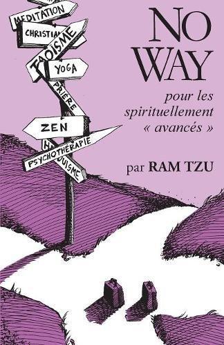 No Way: Pour Les Spirituellement Avancés