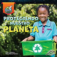 Protegiendo Nuestro Planeta