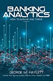 Banking Analytics: How to Survive and Thrive (English Edition)