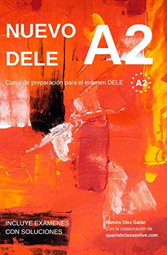 Nuevo DELE A2: Versión 2020. Preparación para el examen. Modelos de examen DELE A2 (Spanish Edition)