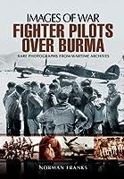 RAF Fighter Pilots over Burma (Images of War)