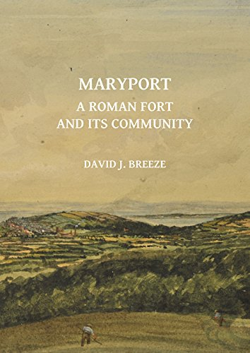 Maryport: A Roman Fort and Its Community (Archaeopress Roman Sites Series)