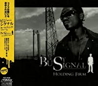 HOLDING FIRM by BUSY SIGNAL (2008-02-20)