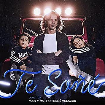 Te soñe (feat. Rene Velazco)