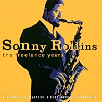 Freelance Years by Sonny Rollins (2000-03-15)