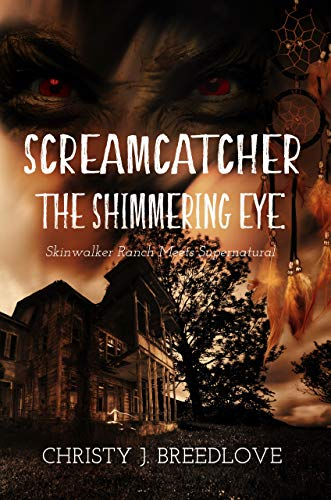 Screamcatcher: The Shimmering Eye by [Christy J. Breedlove]