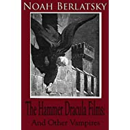 The Hammer Dracula Films: And Other Vampires