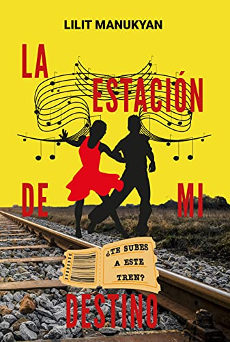 La Estación de mi Destino: ¿Te subes a este tren? de Lilit Manukyan