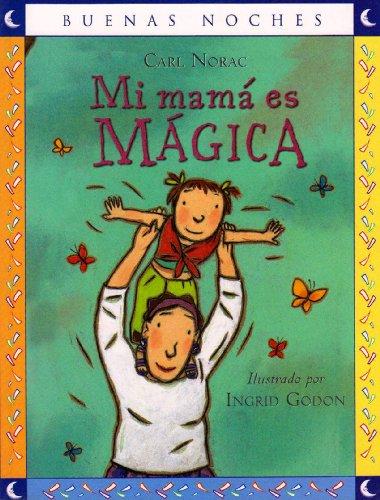 Mi Mamá Es Mágica (Buenas Noches/ Good Night)