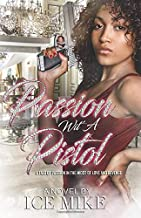 Passion Wit' A Pistol: A Tale of Passion in the Midst of Love and Revenge