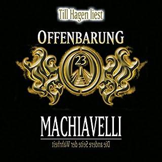 Machiavelli - Die andere Seite der Wahrheit     Offenbarung 23, 1              Autor:                                                                                                                                 Jan Gaspard                               Sprecher:                                                                                                                                 Till Hagen                      Spieldauer: 5 Std. und 9 Min.     2 Bewertungen     Gesamt 3,0