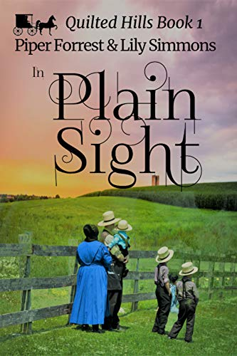 In Plain Sight (Quilted Hills Book 1) by [Piper Forrest, Lily Simmons]